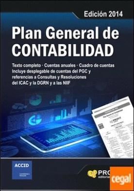 Plan general de contabilidad . Texto completo. Cuentas anuales. Cuadro de cuentas. Incluye despleglable de cuentas del PGC y referencias a Consultas y Resoluciones del ICAC y la DGRN y a las NIIF