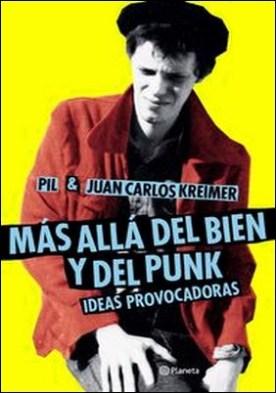 Más allá del bien y del punk. Ideas provocadoras por Juan Carlos Kreimer, Pil Chalar PDF