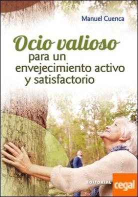 Ocio valioso para un envejecimiento activo y satisfactorio por Cuenca Cabeza, Manuel