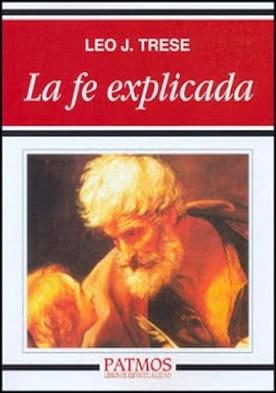 La fe explicada por Leo John Trese PDF
