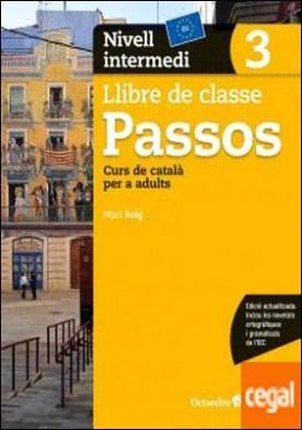 Passos 3. Llibre de classe. Nivell intermedi . Nivell Bàsic. Curs de català per a no catalanoparlants