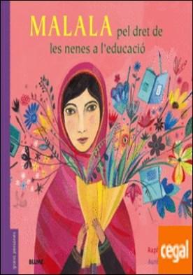 Malala . Pel dret de les nenes a l'educació