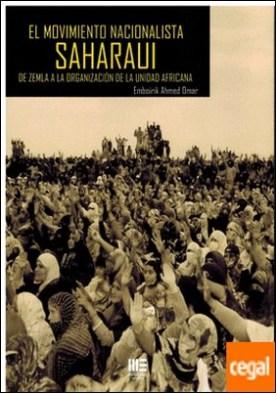 Movimiento nacionalista Saharaui . De Zemla a la organización de la unidad africana