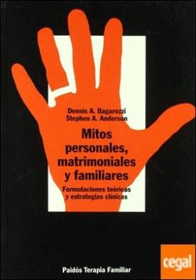 Mitos personales, matrimoniales y familiares . Formulaciones teóricas y estrategias clínicas