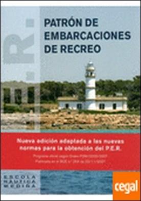 PATRON DE EMBARCACIONES DE RECREO N/E . Edición adaptada a las nuevas normas para la obtención del PER..