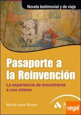 Pasaporte a la reinvención . Novela testimonial y de viaje por Dunjó, María José PDF