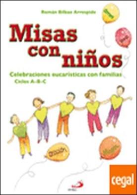 Misas con niños . Celebraciones eucarísticas con familias. Ciclos A-B-C