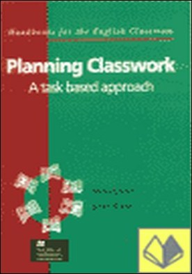 PLANNNIG CLASSWORK . A TASK BASED APPROACH