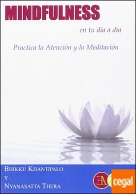 MINDFULNESS EN TU DIA A DIA . Practica la atención y la meditación