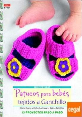 Patucos para bebés tejidos a ganchillo . 13 proyectos paso a paso por Almeyer, Marina-Regina