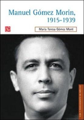 Manuel Gómez Morin, 1915-1939. La raíz simiente de un proyecto nacional