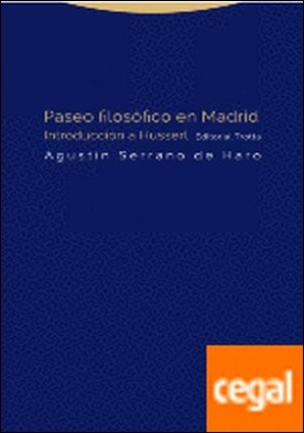 Paseo filosófico en Madrid . Introducción a Husserl por Serrano de Haro, Agustín
