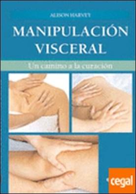 Manipulación visceral . Un camino a la curación