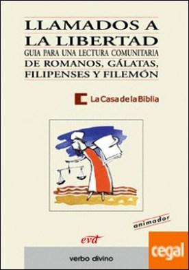 Llamados a la libertad . Romanos, Gálatas, Filipenses y Filemón (Libro del animador)