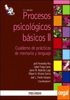 Procesos psicológicos básicos II . Manual y cuaderno de prácticas de memoria y lenguaje