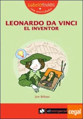 LEONARDO da VINCI el inventor . a partir de 9 años