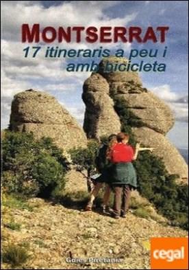 Montserrat . 17 itineraris a peu i amb bicicleta