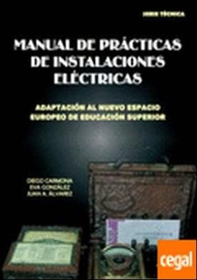 Manual de Prácticas de Instalaciones EléctricasAdaptación al nuevo Espacio Europeo de Educación Superior por Carmona Fernández, Diego
