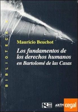 Los fundamentos de los derechos humanos en Bartolomé de las Casas