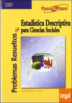Problemas resueltos estadística descriptiva por MONTERO LORENZO, JOSE MARIA PDF