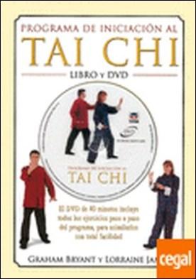 PROGRAMA DE INICIACIÓN AL TAI CHI. LIBRO Y DVD . EL DVD DE 40 MINUTOS INCLUYE TODOS LOS EJERCICIOS PASO A PASO DEL PROGRAMA