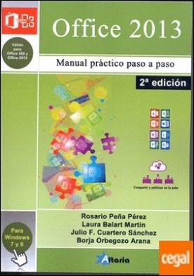 Office 2013 . paso a paso : curso práctico de 0 a 10 por Peña Pérez, Rosario