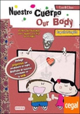 Leo & Chus. Nuestro cuerpo/ Our Body . Español/inglés. El libro que buscabas para ayudar a tu hijo con el inglés.