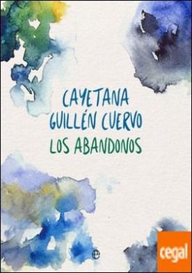 Los abandonos por Guillén Cuervo, Cayetana PDF