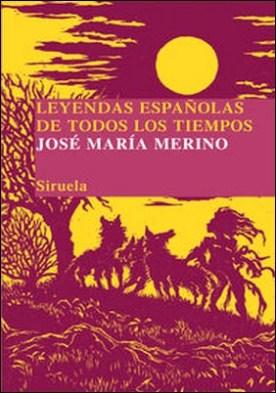 Leyendas españolas de todos los tiempos. Una memoria soñada