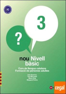 NOU NIVELL BÀSIC 3 . Curs de Llengua Catalana-Formació de Persones Adultes