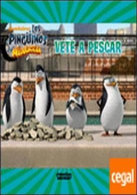 Los Pingüinos de Madagascar. Vete a pescar. Libro de lectura