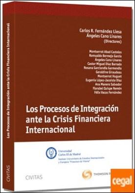 Los Procesos de Integración ante la Crisis Financiera Internacional