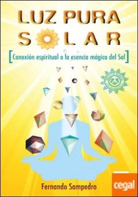 Luz Pura Solar . Conexión espiritual a la esencia mágica del Sol