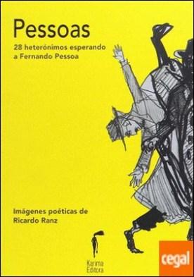 Pessoas . 28 heterónimos esperando a Fernando Pessoa