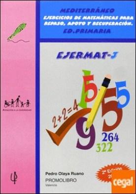 Mediterráneo, Ejermat 3, ejercicios de matemáticas para repaso, apoyo y recuperación . Ejercicios de matemáticas para repaso, apoyo y recuperación