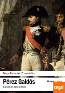 Napoleón en Chamartín . Episodios Nacionales, 5 / Primera serie