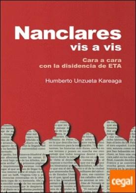 Nanclares vis a vis . Cara a cara con la disidencia de ETA por Humberto Unzueta Kareaga