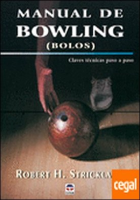 MANUAL DE BOWLING . CLAVES TECNICAS PASO A PASO