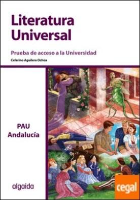 Prueba de Acceso a la Universidad. Literatura Universal . Edición 2013 por Aguilera Ochoa, Ceferino