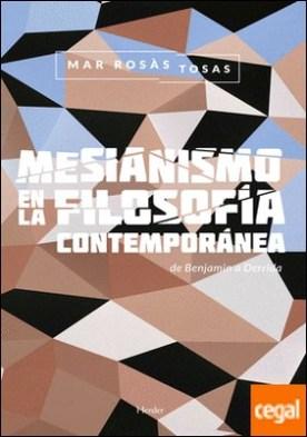 Mesianismo en la filosofía contemporánea . de Benjamin a Derrida