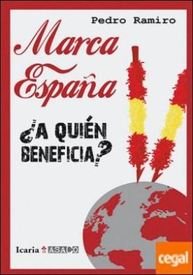 Marca España . ¿A QUIÉN BENEFICIA? por Ramiro Pérez, Pedro