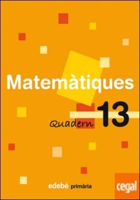QUADERN 13 MATEMÀTIQUES