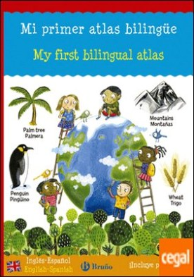 Mi primer atlas bilingüe . My first bilingual atlas