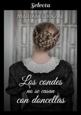 Los condes no se casan con doncellas (Serie Chadwick 3) por Mariam Orazal PDF