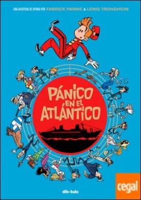 Pánico en el Atlántico . Una aventura de Spirou por Parme y Trondheim