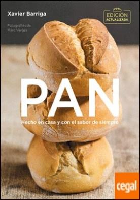 Pan (edición actualizada) . Hecho en casa y con el sabor de siempre