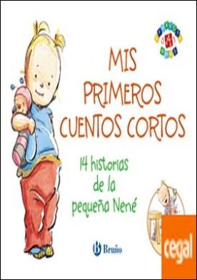 Mis primeros cuentos cortos . 14 historias de la pequeña Nené