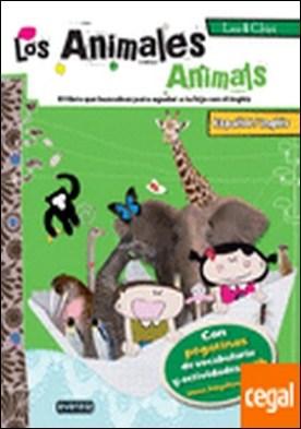 Leo & Chus. Los animales / Animals . Español/inglés. El libro que buscabas para ayudar a tu hijo con el inglés.