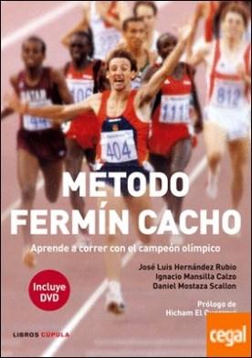 Método Fermín Cacho . Aprende a correr con el campeón olímpico