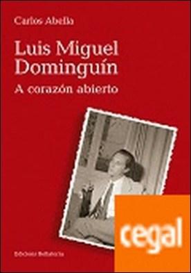 Luis Miguel Dominguín . A corazón abierto